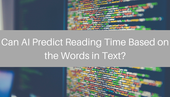 AI Research – Predicting Article Reading Time Based on Words Used in the Text