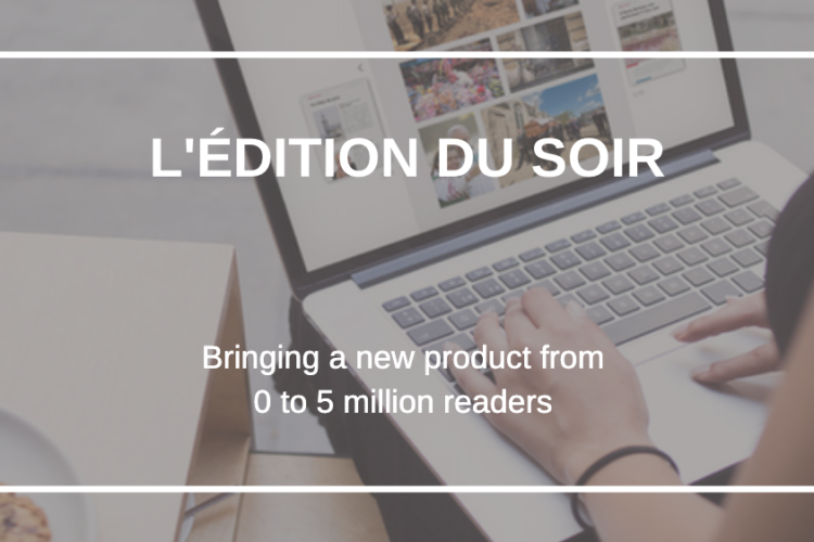 How L'Edition du Soir became the most read digital-only edition in Europe