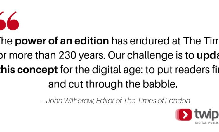 Editions: The journalism product that has been driving habits for over 400 years